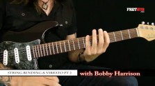 String Bending and Vibrato - part 2 - a FretHub online guitar lesson, with Bobby Harrison