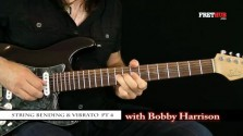 String Bending and Vibrato - part 4 - a FretHub online guitar lesson, with Bobby Harrison